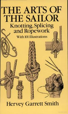Same author as the Marline Spike Sailor. Excellent book on knotting, splicing…