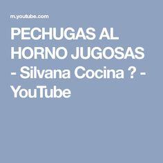 PECHUGAS AL HORNO JUGOSAS - Silvana Cocina ❤ - YouTube