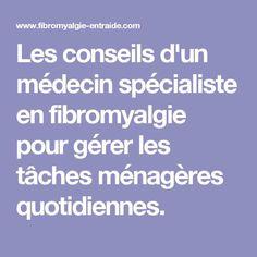 Les conseils d'un médecin spécialiste en fibromyalgie pour gérer les tâches ménagères quotidiennes. Stress, Healthy Tips, Massage, Chakra, Charlotte, Gym, Physical Therapy, Acupuncture, Salud