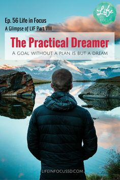 Life in Focus podcast Episode 56: The Practical Dreamer (A Glimpse of LīF)