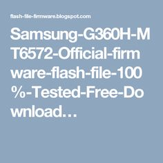 Samsung-G360H-MT6572-Official-firmware-flash-file-100%-Tested-Free-Download…
