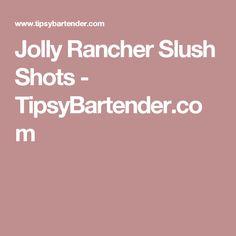 Jolly Rancher Slush Shots - TipsyBartender.com