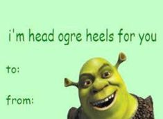 funny valentines cards for him . funny valentines gift for boyfriend . funny valentines cards for friends . Funny Valentines Cards For Friends, Friend Valentine Card, Valentines Day Memes, Valentine Day Cards, Valentines Pick Up Lines, Cheesy Valentine Cards, Valentine Nails, Valentine Ideas, Shrek Memes