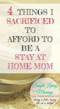 Does staying at home with your kids seem impossible with your finances? This mom tells the 4 main things she sacrificed to make staying home possible.