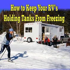 How to Keep Your RV's Holding Tanks From Freezing: I am staying in a MS campground and when the temperature drops to between 25 and 32 we were told to keep the dump valves cracked partially open and let