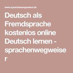 Deutsch als Fremdsprache kostenlos online Deutsch lernen - sprachenwegweiser