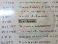 I'll have one deep fried bean-curd with odor and one bean-curd with vegetables. Oh and could you please potato the crap out of it!