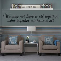 "Together We Have It All Wall Decal Vinyl Sticker Art 5""h X 30""w"