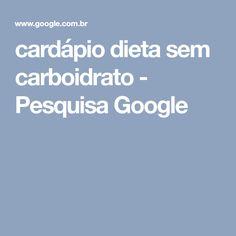 cardápio dieta sem carboidrato - Pesquisa Google