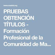 PRUEBAS OBTENCIÓN TÍTULOS - Formación Profesional de la Comunidad de Madrid Baccalaureate