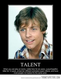 He was Luke Skywalker, and has voiced the Joker for almost every animated version since the Batman Animated series