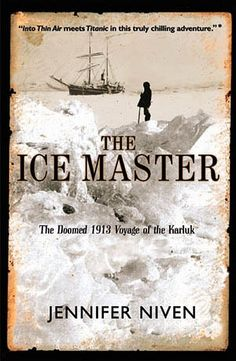 The Ice Master: The Doomed 1913 Voyage of the Karluk, imprisoned in ice, and the amazing ability of man to survive.
