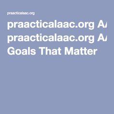 praacticalaac.orgAAC Goals That Matter (based on core communicative competencies)