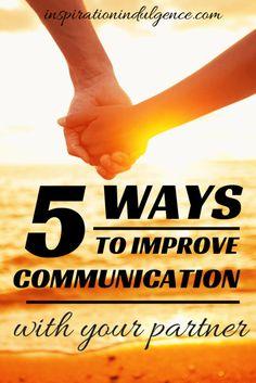 5 Ways to Improve Communication in your Relationship | Inspiration Indulgence