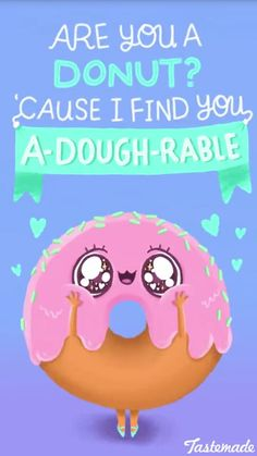 Super Funny Love Quotes For Boyfriend Humor Food Ideas Funny Food Puns, Food Jokes, Punny Puns, Puns Jokes, Corny Jokes, Food Humor, Funny Memes, Donut Quotes, Cute Quotes