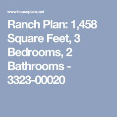 Ranch Plan: 1,458 Square Feet, 3 Bedrooms, 2 Bathrooms - 3323-00020