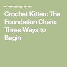 Crochet Kitten: The Foundation Chain: Three Ways to Begin