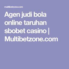Agen judi bola online taruhan sbobet casino | Multibetzone.com