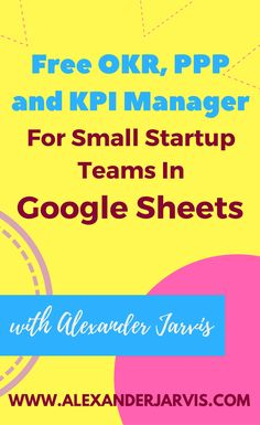 The free OKR, PPP and KPI tracker in Google Sheets I love making tools founders will love because it helps them kick ass. I thought about how startups work, how staff thinks (ie hate lots of sheets) and what automations would add a lot of value. Then I made this sheet for you.Get it at WWW.ALEXANDERJARVIS.COM #freedownload #googlesheets #startup #manager #startuplife Making Tools, Startups, Hate, Management, Templates, Thoughts, My Love, Business, Google