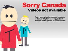 Sorry Canada, videos not available #southpark #canada #southparkstudios