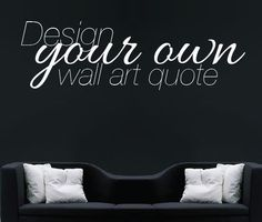 Make Your Own Quote Custom Design Wall Sticker - Personalised Wall Quote Wall decal - Bespoke  sc 1 st  Pinterest & Create your own Quote Personalized Wall Quote Sticker - Wall Decal ...