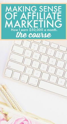 Learn how Michelle went from $0 in affiliate income to over $50,000 per month in Making Sense of Affiliate Marketing.
