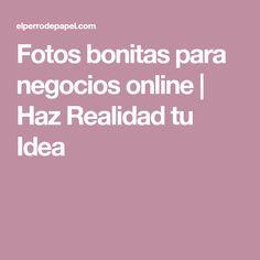Fotos bonitas para negocios online | Haz Realidad tu Idea