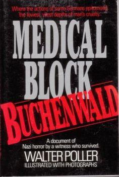 Medical block, Buchenwald; the personal testimony of inmate 996, block 36 door Walter Poller.