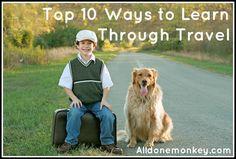 Top Ten Ways to Learn Through Travel - Alldonemonkey.com