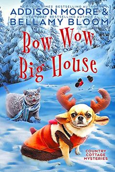 Bow Wow Big House (Country Cottage Mysteries Book by Addison Moore Best Mysteries, Murder Mysteries, Cozy Mysteries, Mystery Genre, Mystery Books, Mystery Thriller, Book Club Books, New Books, Homicide Detective