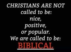 ....We are called to be BIBLICAL