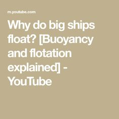 Why do big ships float? [Buoyancy and flotation explained] Pontoon Dock, You Youtube, Ships, Make It Yourself, Big, Boats