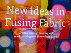 """""""New ideas in Fusing Fabric"""", written by Margaret Beal inspires you with… Paper Magic, Textiles Techniques, Soldering Iron, Mark Making, Quilt Tutorials, Diy Crochet, Fabric Art, Quilting Ideas, Textile Art"""