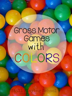 Activities: Gross Motor) Color Gross Motor Games for Kids from Still Playing School Color Activities For Toddlers, Preschool Colors, Motor Skills Activities, Teaching Colors, Movement Activities, Gross Motor Skills, Toddler Preschool, Toddler Activities, Preschool Activities