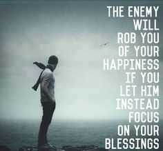 Focus on your blessings.