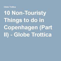 10 Non-Touristy Things to do in Copenhagen (Part II) - Globe Trottica