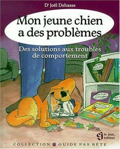 Mon jeune chien a des problèmes: Des solutions aux troubles de comportement de Joël Dehasse http://www.amazon.ca/dp/2890446794/ref=cm_sw_r_pi_dp_nXhZub1YDDRZE