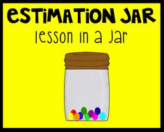 Estimation jar - aligned with Common Core Standards FREE for a short time