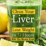 Clean Your Liver And Lose Weight In 72 Hours With This Miracle Drink