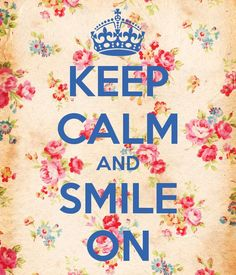 KEEP CALM AND SMILE ON. Another original poster design created with the Keep Calm-o-matic. Buy this design or create your own original Keep Calm design now. Frases Keep Calm, Keep Calm Quotes, Smile Quotes, Cute Quotes, Best Quotes, Qoutes, Quotations, Funny Quotes, Keep Calm And Smile