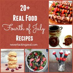 20 Plus Real Food Fourth of July Recipes