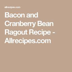 Bacon and Cranberry Bean Ragout Recipe - Allrecipes.com