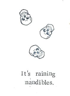 It's Raining Mandibles Funny Anatomy Medical Humor Card, $3.00