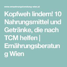 Kopfweh lindern! 10 Nahrungsmittel und Getränke, die nach TCM helfen | Ernährungsberatung Wien