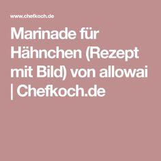 Marinade für Hähnchen (Rezept mit Bild) von allowai | Chefkoch.de