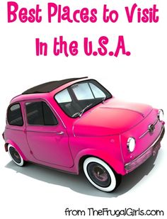 Best Places to Visit in the USA - Travel Tips from TheFrugalGirls.com