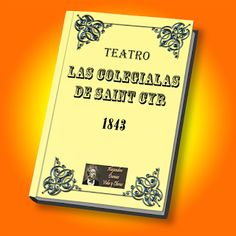 Las Colegialas de Saint Cyr obra teatral, comedia histórica, libro gratis en PDF.