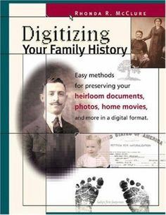 Digitizing Your Family History: Preserve Your Family's Precious Heirlooms! Your interest may be in the past, but permanently preserving your family's history relies on today's technology. If you have limited knowledge of computer equipment or feel uncomfortable using it, Digitizing Your Family History will teach you easy methods for choosing and using scanners, copiers, digital cameras, and software to keep and share your work with others.
