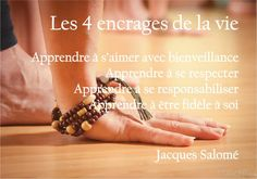 Apprendre à s'aimer avec bienveillance Apprendre à se respecter Apprendre à se responsabiliser Apprendre à être fidèle à soi Jacques Salomé Voyage aux pays de l'amour