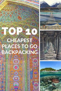 The 10 Cheapest Places to go Backpacking via @brokebackpacker